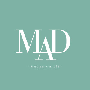 MADAME A DIT - MAD